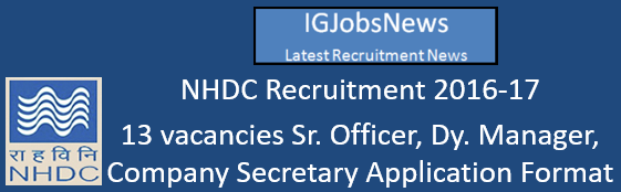NHDC Recruitment 2016-17 - 13 vacancies Sr. Officer, Dy. Manager, Company Secretary Application Format