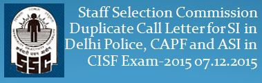 Staff Selection Commission Duplicate Call Letter November December 2015