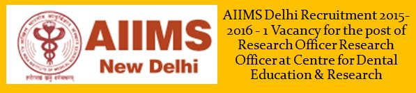 AIIMS Delhi cder Recruitment 12-12-15
