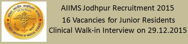 AIIMS Jodhpur Recruitment for the Junior Residents 18-12-2015