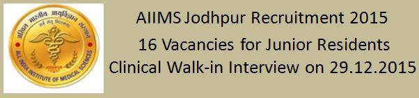 AIIMS Jodhpur Recruitment for the Junior Residents 18-12-2015