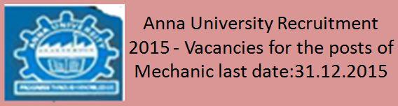 Anna University Recruitment 2015 Mechanic