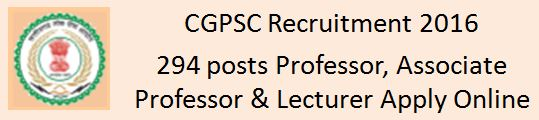 CGPSC Recruitment 294 Posts Teaching Faculty 2015 2016