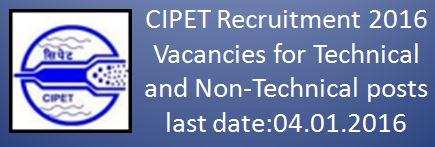 CIPET_Recruitment Technical and Non-Technical 2015 2016