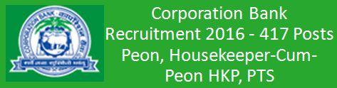 Corporation Bank Recruitment Peon HSK PTS 2016