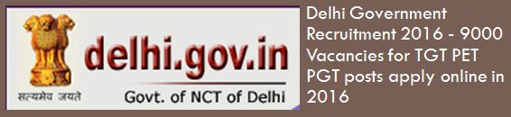 Delhi Government Teachers Recruitment 2016