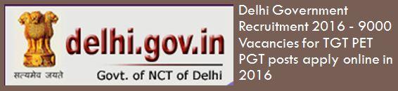 Delhi Government Teachers Recruitment 2016