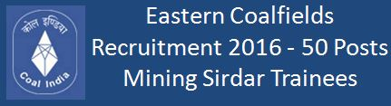 Eastern Coalfied Mining Sirdhar Trainees recruitment 2015 2016