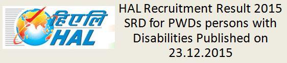HAL SRD for PWD Recruitment resuld December 2015 Published