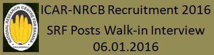 ICAR NRCB SRF Walk-in Interview on 6.1.2016