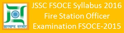 JSSC FSOCE Examination Syllabus 2015 2016