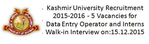 Kashmir University Recruitment Walk-in Interview 2015