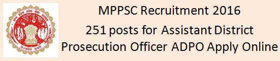 MPPSC Recruitment 2016 Assistant District Prosecution Officer ADPO Advertisement