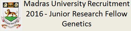 Madras University Recruitment 2015 2016 JRF UGC