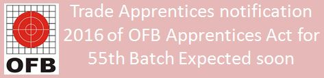OFB Apprentice Recruitment 2016 55th Batch