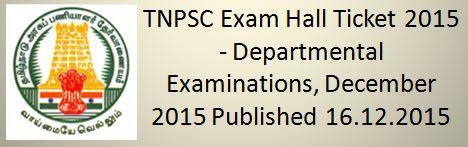 TNPSC Departmental Examination 2015 Hall Ticket