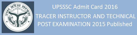 UPSSSC Admit Card 2016 Tracer Instructor Examination 2015