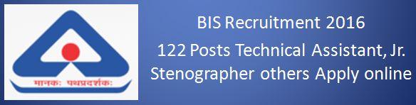 Bureau of Indian Standards BIS Recruitment 2016 122 Posts
