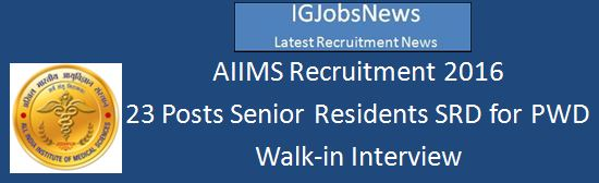 AIIMS Jodhpur_WalkInInterview for Senior Residents 23 posts Walk in Interview
