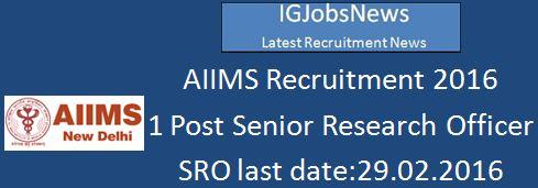 AIIMS Recruitment February 2016 SRO Posts