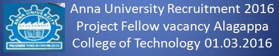 Anna University Project Fellow Recruitment 2016