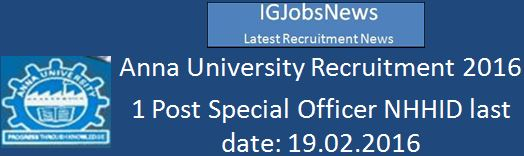Anna University Special Officer Recruitment February 2016