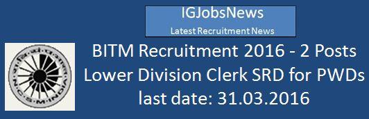 BITM LDC Recruitment February 2016