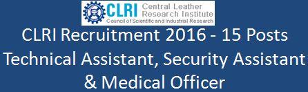 CLRI Recruitment 15 Posts February 2016