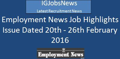 Employment News Job Highlights 20th February 2016