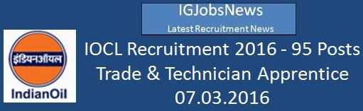 IOCL Apprentice Recruitment Advertisement 2016 95 Posts