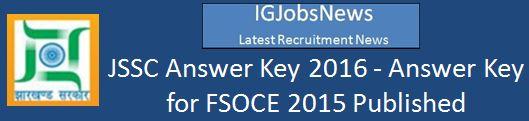 JSSC FSOCE Answer Answer key 2015