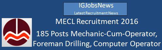 MECL Recruitment Notification 2016 185 Vacancies
