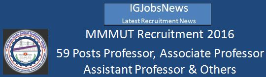 MMMTU Teaching Non-Teaching Posts 59 Vacancies February, 2016