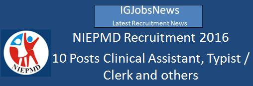 NIEPMD Recruitment 2016 10 Vacancies