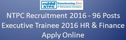 NTPC Executive Trainee Recruitment 2016