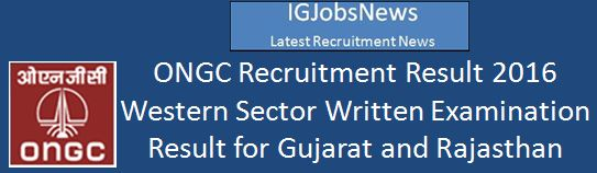 ONGC Recruitment Result 2016 Gujaraj Rajasthan