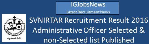 SVNIRTAR Recruitment Result 2016 Adminsitrative Officer