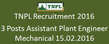 TNPL Recruitment 2016 hr advt 06feb2016