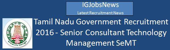 Tamil Nadu Government SeMT Recruitment February 2016