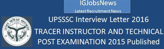 UPSSSC Recruitment 2016 Tracer Instructor Interview letter March 2016