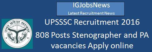 UPSSSC recruitment 2016 808 posts Steno and PA posts