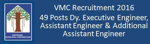 VMC Recruitment 2016 - 49 Posts Apply Online