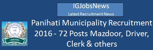 WB Government Notification Notification-Panihati-Municipality-72-Mazddor-Driver-Clerk-Posts