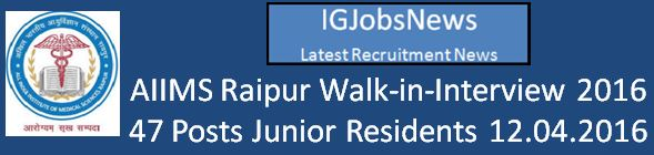 AIIMS Raipur Walk-in-Interview April 2016