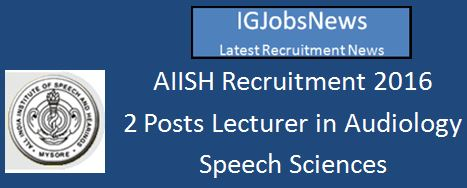 AIISH Recruitment March 2016