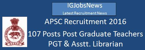 APSC Recruitment_Advertisement 107 Posts