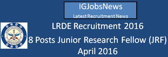 DRDO LRDE Recruitment March April 2016
