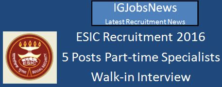 ESIC Walk-in Interview April 2016 Gujarat