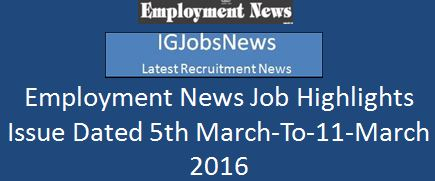 Employment Job Highlights Issue dated 5th March 2016