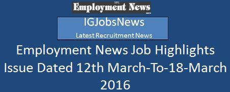 Employment News Job Highlights 12th March 2016
